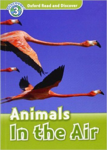 Oxford Read and Discover 3: Animals In the Air Audio CD Pack