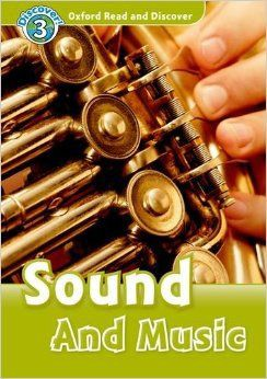 Oxford Read and Discover 3: Sound and Music