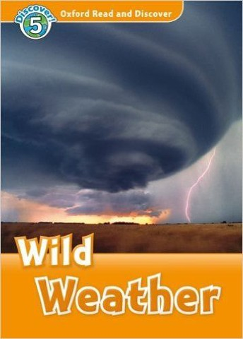 Oxford Read and Discover 5: Wild Weather