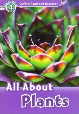 Oxford Read and Discover 4: All About Plant Life