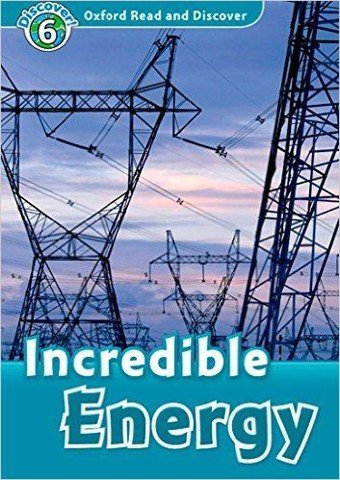 Oxford Read and Discover 6: Incredible Energy Audio CD Pack