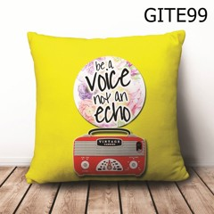 Gối Be A Voice Not An Echo - GITE99