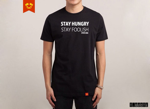 Stay hungry-Stay foolish
