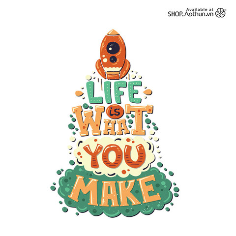 Life is what you make