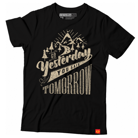 Yesterday you said tomorrow - 100% cotton