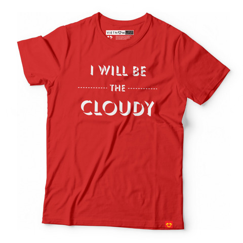 I will be the cloudy