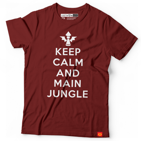Keep calm and main jungle