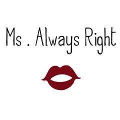 Ms. Always Right