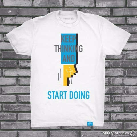 Keep Thinking Start Doing