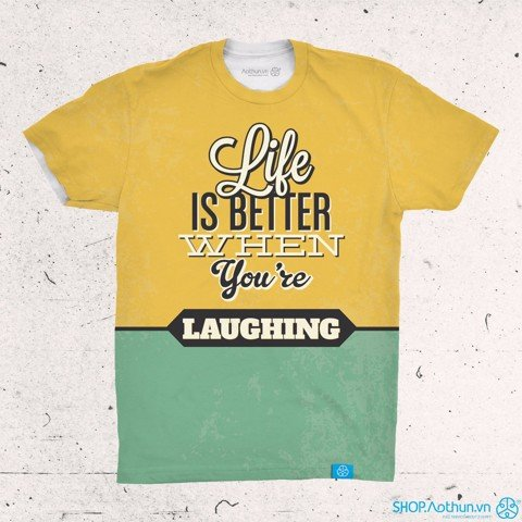 Life Is Better When You Laughing ver 2