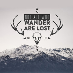 Not all who wander are lost - Version 2