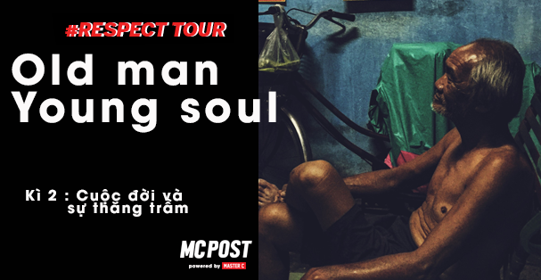 respect-tour-1-old-man-young-soul-a-xuc-ky-2-cuoc-doi-va-su-thang-tram