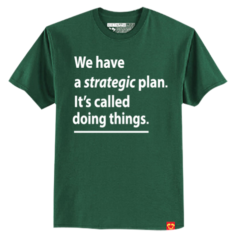 GIAYNAMNUNIKEADIDAS - Áo Thun Unisex We have strategic plan called doing nothing