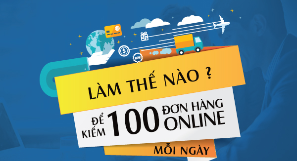 lam the nao de ban 100 don hang online 1 ngay tai day