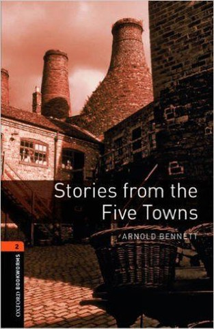 Oxford Bookworms Library Level 2: Stories from the Five Towns