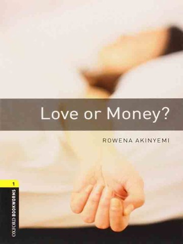Oxford Bookworms Library Level 1: Love or Money?