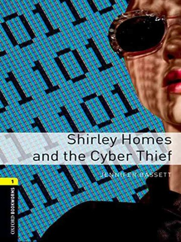Oxford Bookworms Library Level 1: Shirley Homes and the Cyber Thief