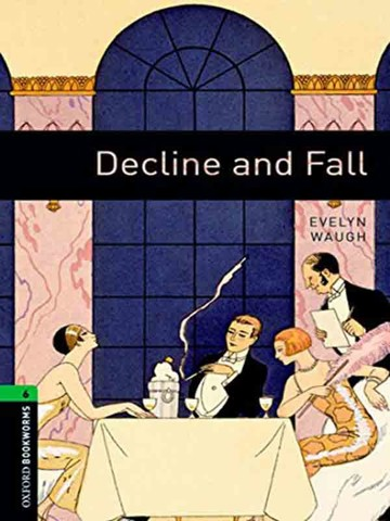 Oxford Bookworms Library Level 6: Decline and Fall