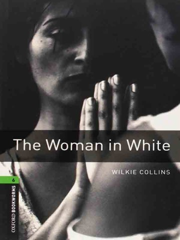 Oxford Bookworms Library Level 6: The Woman in White