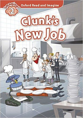 Oxford Read and Imagine 2 : Clunk's new job Audio CD Pack