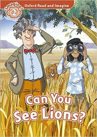 Oxford Read & Imagine: Level 2: Can You See Lions? Audio CD Pack