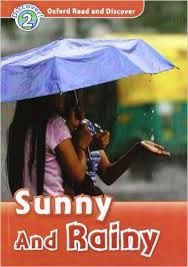 Oxford Read and Discover 2: Sunny and Rainy