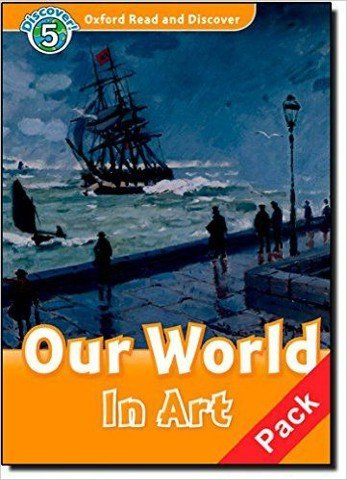 Oxford Read and Discover 5: Our World In Art Audio CD Pack