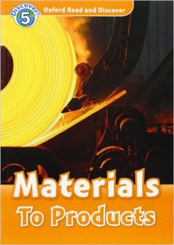 Oxford Read and Discover 5: Materials To Products Audio CD Pack
