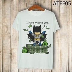 Áo Batman don't need a job-ATFF05