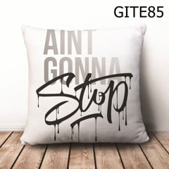 Gối Ain'T Gonna Stop - GITE85