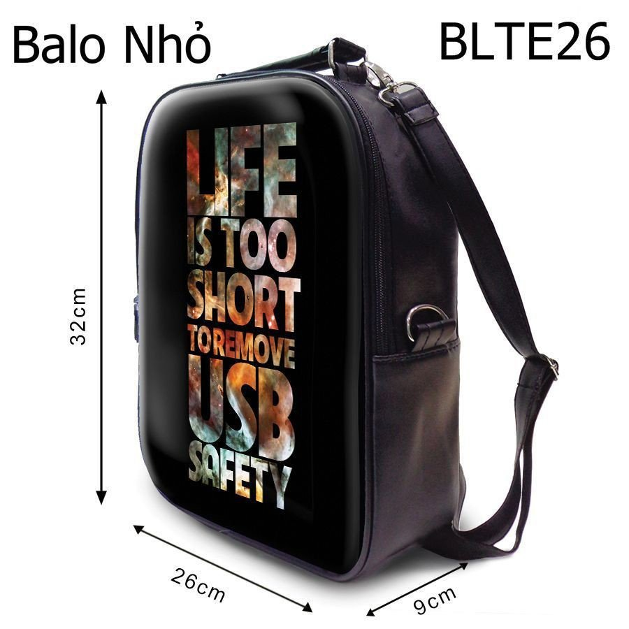 Balô Life Is Too Short To Remove Usb Safety - BLTE26
