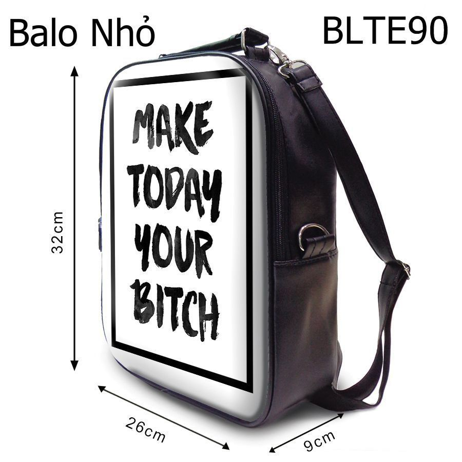 Balô Make Today Your Bitch - BLTE90