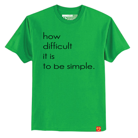 How difficult it is to be simple
