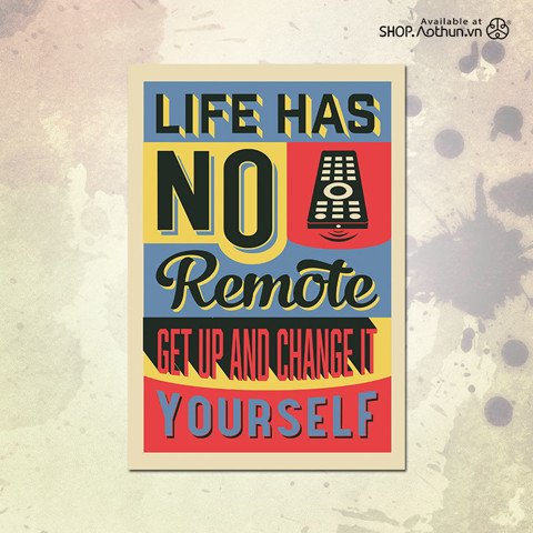 Life has no remote